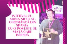 Interviu cu Adina Niculae, o româncă din Spania cu o poveste de viață care inspiră